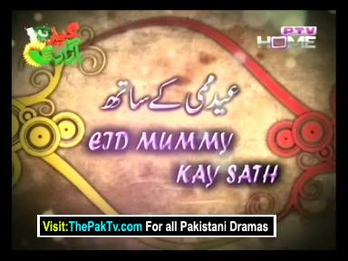 Eid Mummy Kay Saath – 9th August 2013 [Eid Day 1]